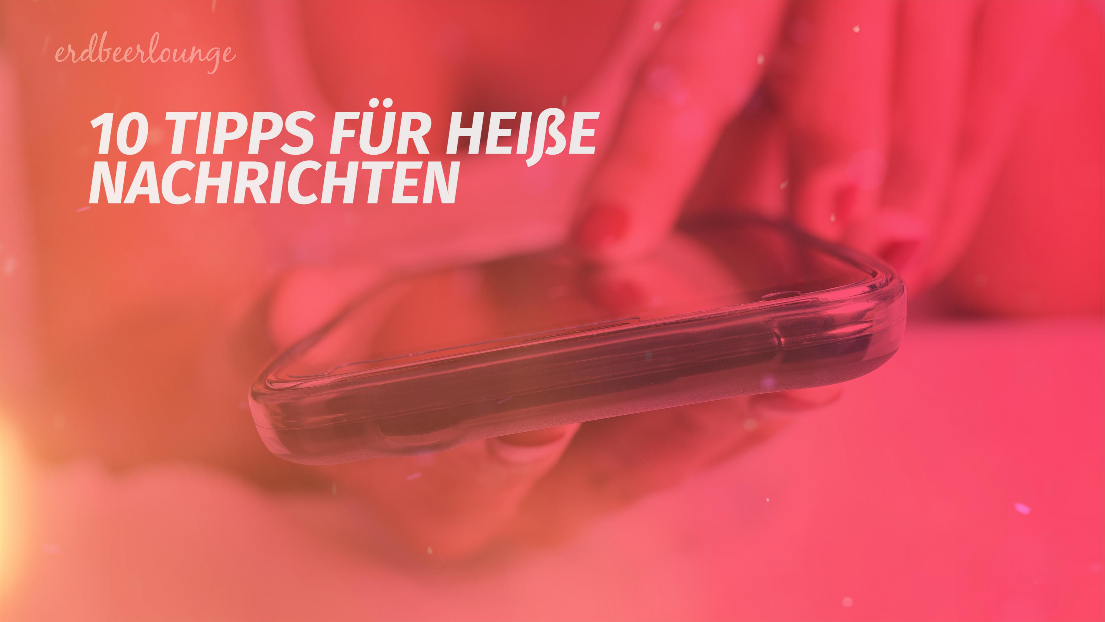 Versaute Sms Mit Sexy Texten Heiß Machen Desiredde