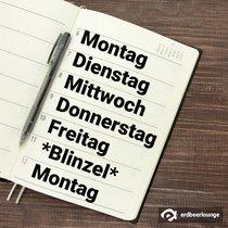 Montag, Dienstag, Mittwoch, Donnerstag, Freitag, *Blinzel*, Montag