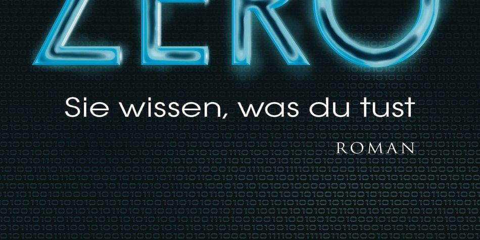 Marc Elsberg: ZERO – Sie wissen, was du tust