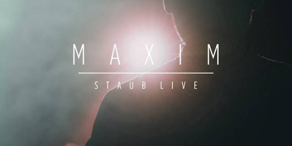 "Maxim: ""Staub Live"""