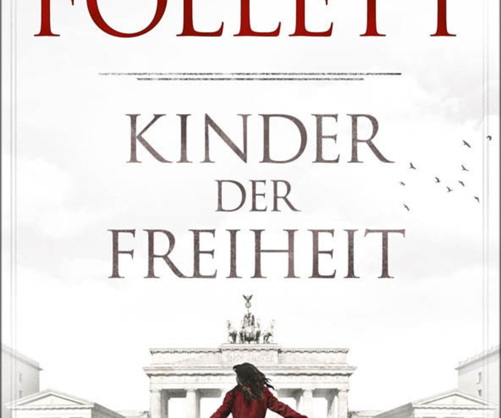 Ken Follett: Kinder der Freiheit