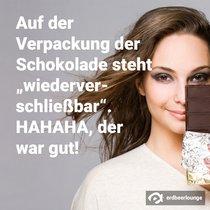 """Auf der Verpackung der Schokolade steht """"wiederverschließbar"""". HAHAHA, der war gut!"""