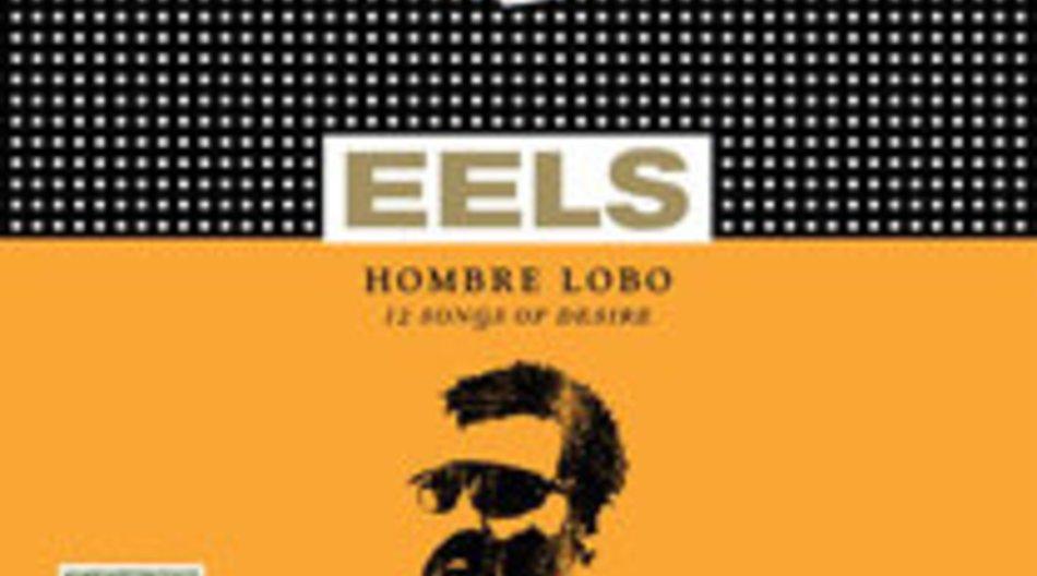 Eels: Hombre Lobo – 12 Songs Of Desire