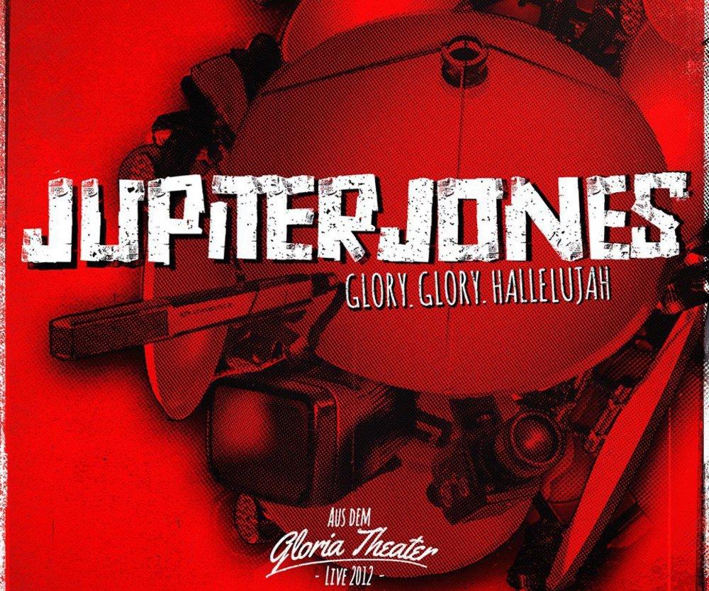 """Jupiter Jones: """"Glory.Glory.Hallelujah"""""""