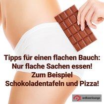 Tipps für einen flachen Bauch: Nur flache Sachen essen! Zum Beispiel Schokoladentafeln und Pizza!