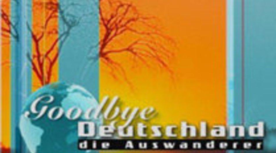 Goodbye Deutschland! Die Auswanderer um 20:15 auf VOX