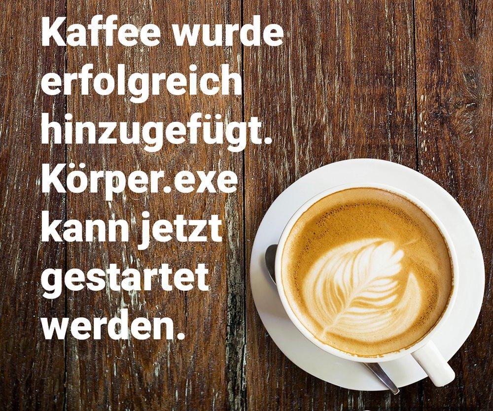 Kaffee wurde erfolgreich hinzugefügt. Körper.exe kann jetzt gestartet werden.