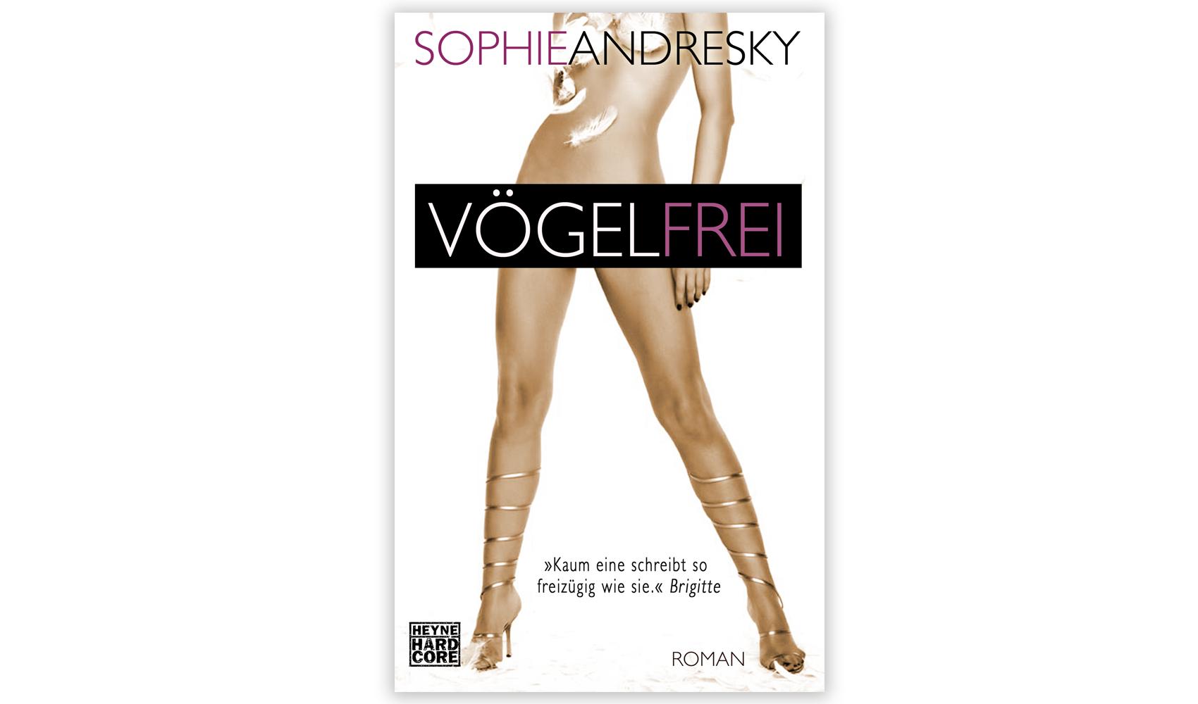 Sophie Andresky Vögelfrei