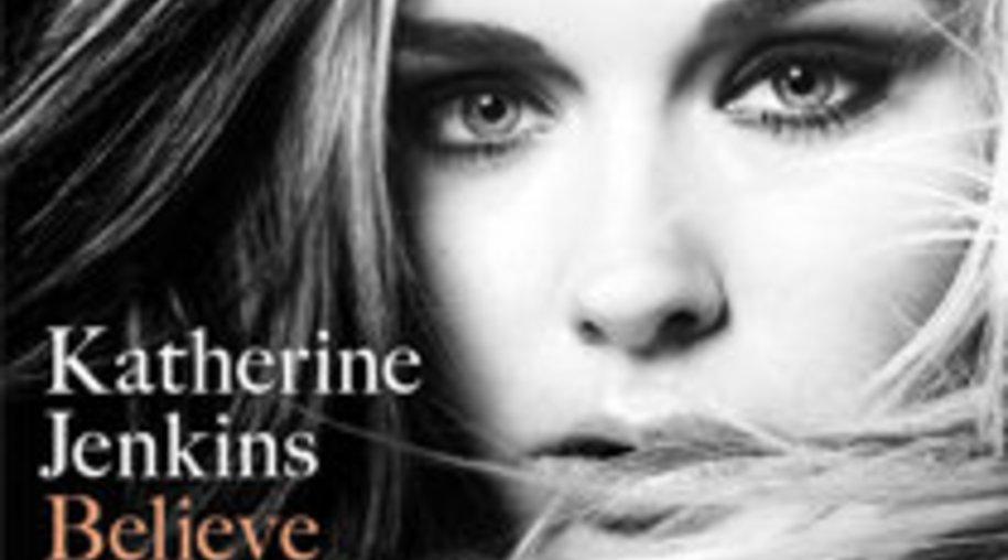 """Katherine Jenkins: """"Believe"""" - ein sehr spezielles Crossover-Album"""
