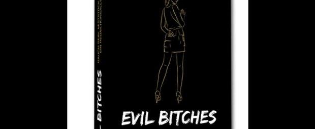 """Evil Bitches"""
