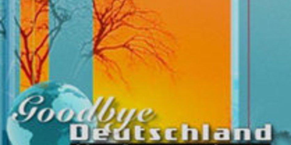 Goodbye Deutschland! Die Auswanderer: Heute um 20:15 Uhr